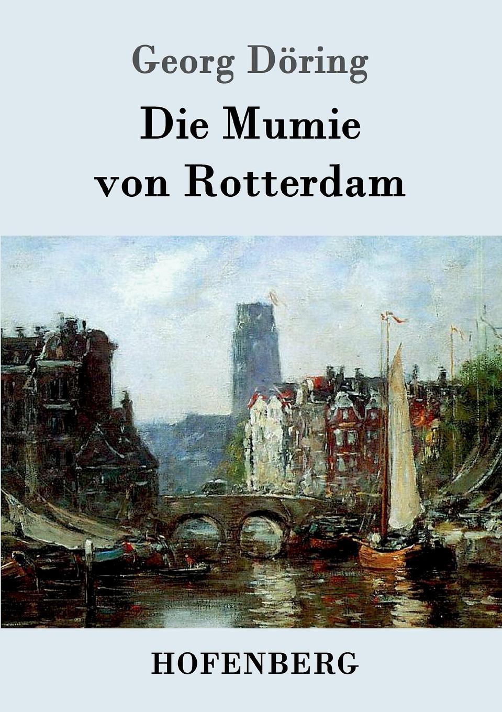 Georg Döring Die Mumie von Rotterdam bløf rotterdam