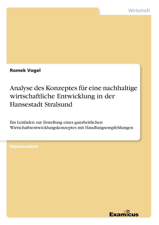 Romek Vogel Analyse des Konzeptes fur eine nachhaltige wirtschaftliche Entwicklung in der Hansestadt Stralsund lars vogel teamarbeit eine voraussetzung fur qualitatsgesicherte sozialpadagogik