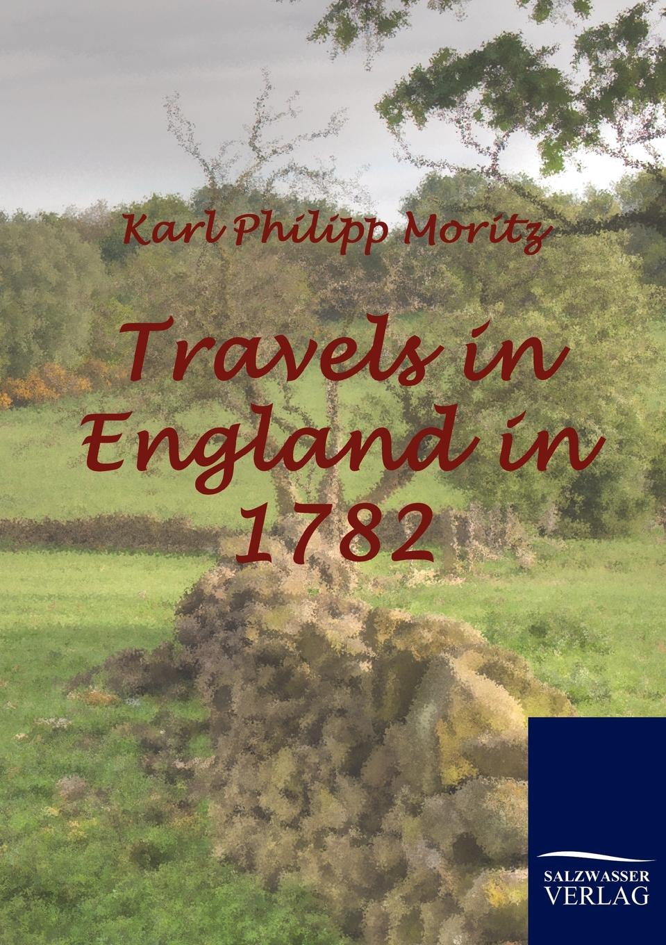 Karl Philipp Moritz Travels in England in 1782