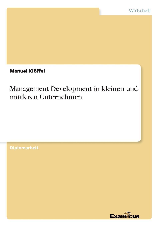 Manuel Klöffel Management Development in kleinen und mittleren Unternehmen franz stolz spezifische anforderungen an das controlling in kmu