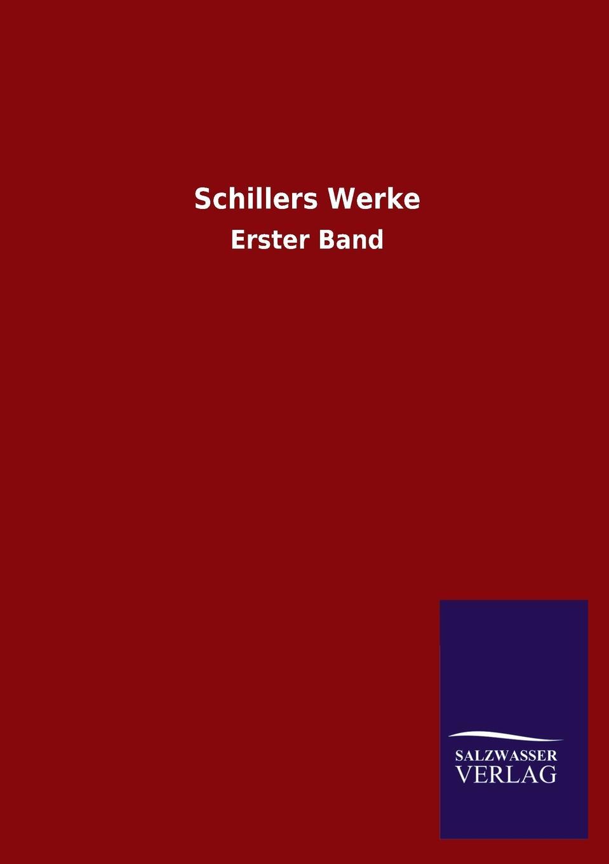 Schiller Friedrich Schillers Werke friedrich von canitz des freyherrn von canitz gedichte