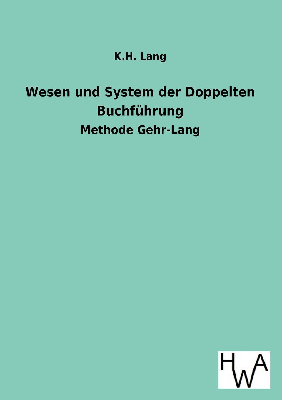 K. H. Lang Wesen Und System Der Doppelten Buchfuhrung недорого