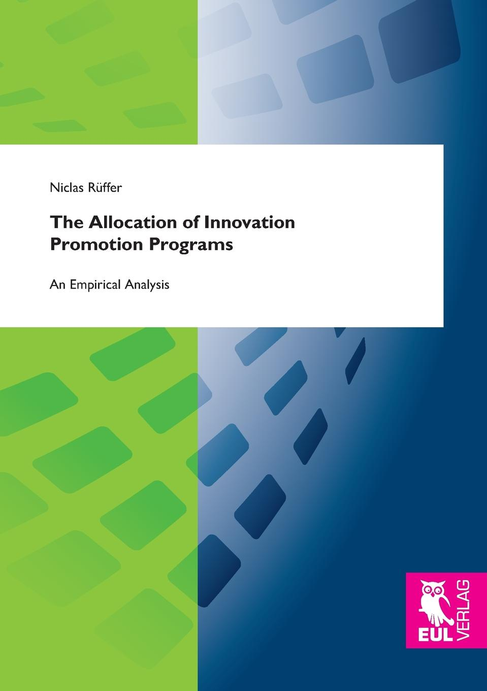 Niclas Rüffer The Allocation of Innovation Promotion Programs innovation policy and the economy v 7