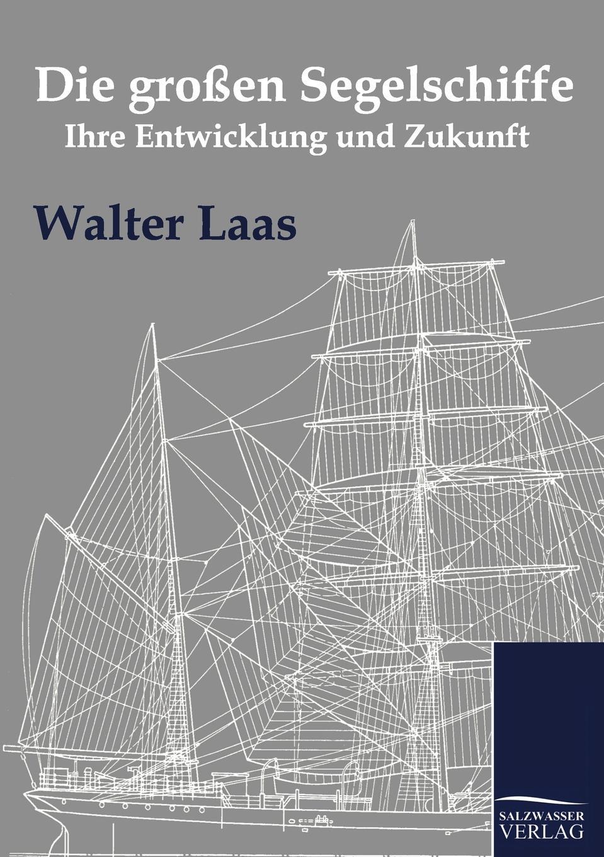 Walter Laas Die grossen Segelschiffe julius payer die centralen ortler alpen gebiete martell laas und saent