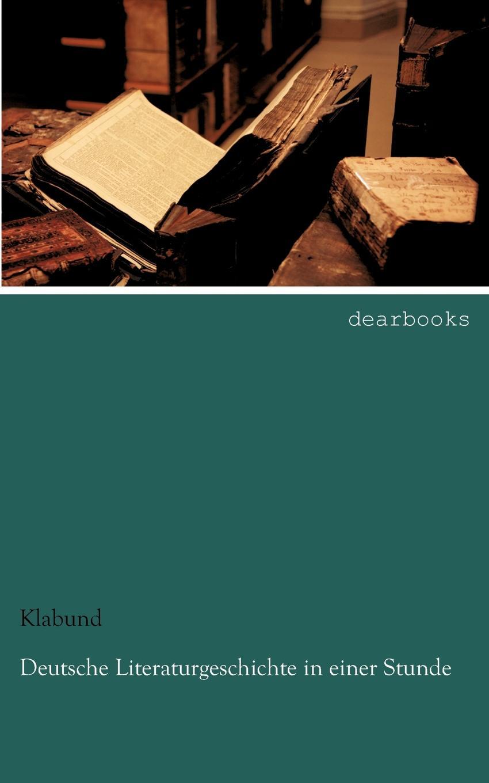 Klabund Deutsche Literaturgeschichte in einer Stunde edgar a wenzel der neue deutsche poproman von der wiedervereinigung bis zur jahrtausendwende