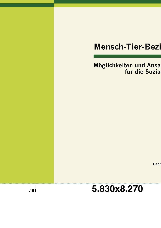Anika Baur Mensch-Tier-Beziehung - M Glichkeiten Und Ansatzpunkte Fur Die Soziale Arbeit недорго, оригинальная цена