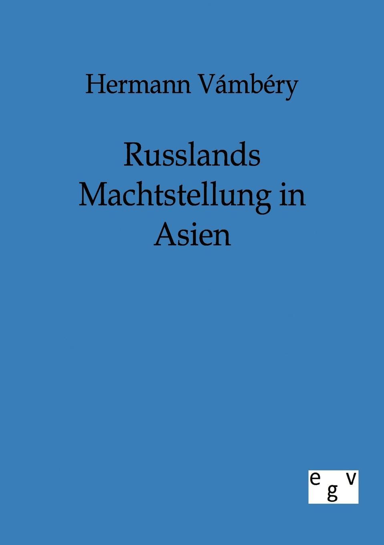 Hermann Vambery Russlands Machtstellung in Asien hermann paul analecta germanica classic reprint