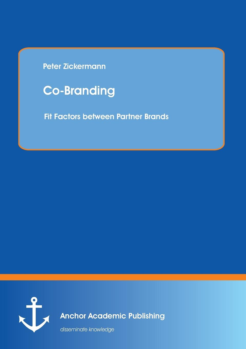 Co-Branding. Fit Factors Between Partner Brands Firms are continuously looking for opportunities exploit...