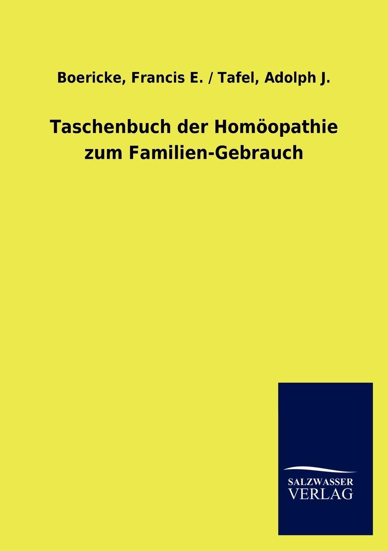 Francis E. / Tafel Adolph J. Boericke Taschenbuch der Homoopathie zum Familien-Gebrauch
