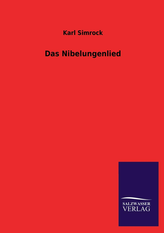 Karl Simrock Das Nibelungenlied hermann fischer die forschungen uber das nibelungenlied seit karl lachmann