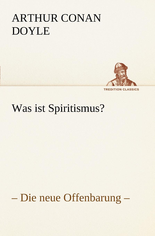 Arthur Conan Doyle Was Ist Spiritismus.
