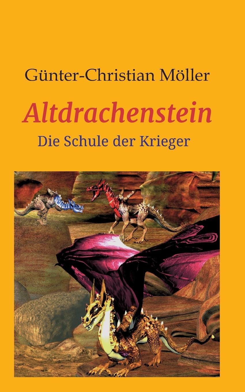 Günter Möller Altdrachenstein günter christian möller altdrachenstein