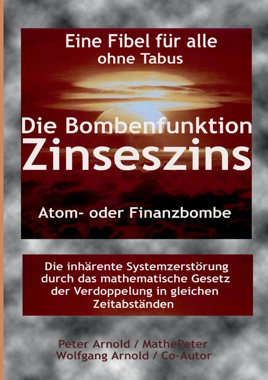 Peter Arnold, Wolfgang Arnold Die Bombenfunktion Zinseszins wolfgang rinecker warum starb angele