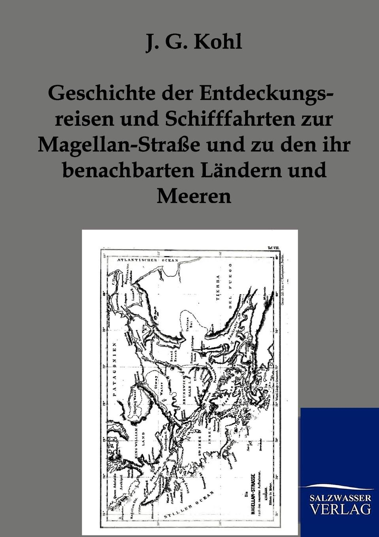 J.G. Kohl Geschichte der Entdeckungsreisen und Schifffahrten zur Magellan-Strasse und zu den ihr benachbarten Landern und Meeren arthur sass die phanerogamen flora oesels und der benachbarten eilande