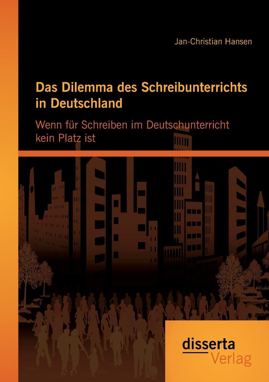 Jan-Christian Hansen Das Dilemma des Schreibunterrichts in Deutschland. Wenn fur Schreiben im Deutschunterricht kein Platz ist steven behrend welche moglichkeiten bietet das bedingungslose grundeinkommen um die bedarfsgerechtigkeit in deutschland zu verbessern
