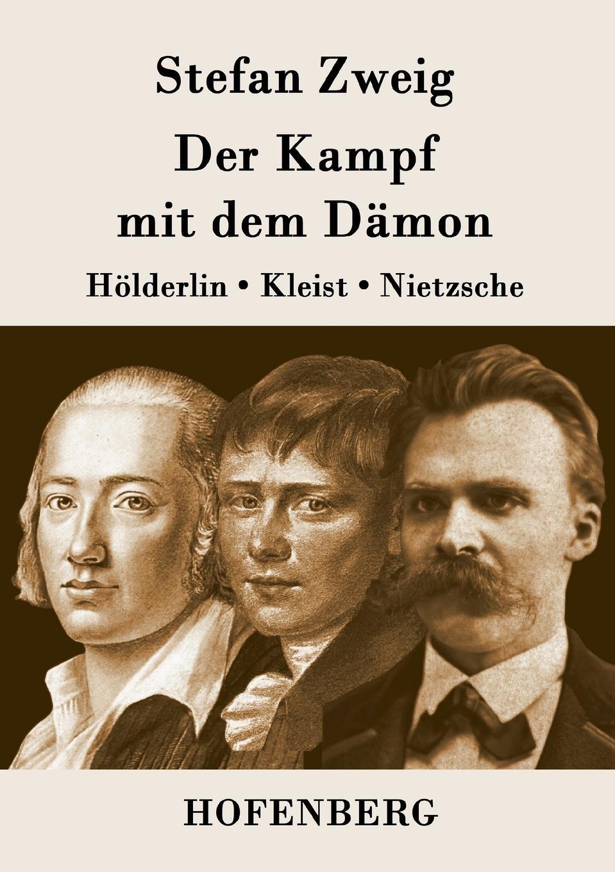 Stefan Zweig Der Kampf mit dem Damon stefan zweig jeremias eine dramatische dichtung in neun bildern