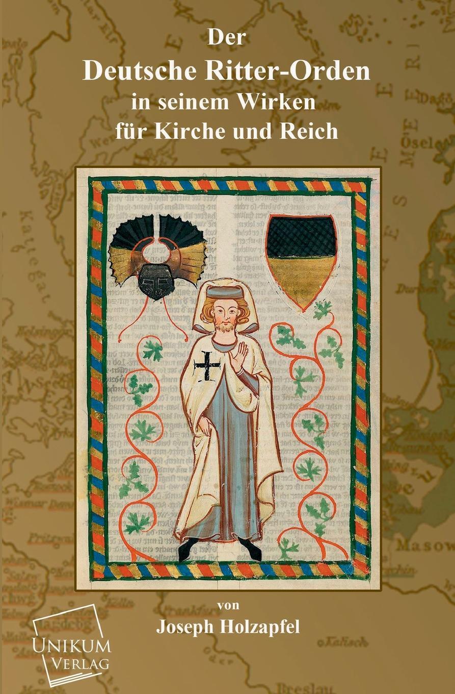 Joseph Holzapfel Der Deutsche Ritter-Orden im land der orangenbluten