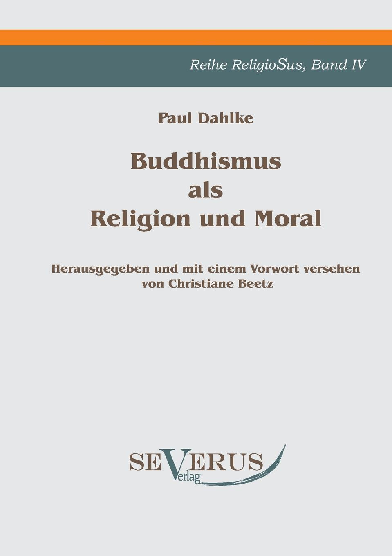 Paul Dahlke Buddhismus ALS Religion Und Moral цена и фото