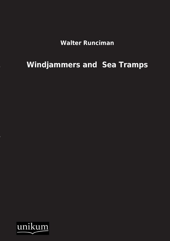 Walter Runciman Windjammers and Sea Tramps
