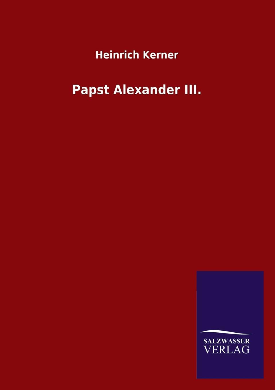 Heinrich Kerner Papst Alexander III. dress kilian kerner page 13