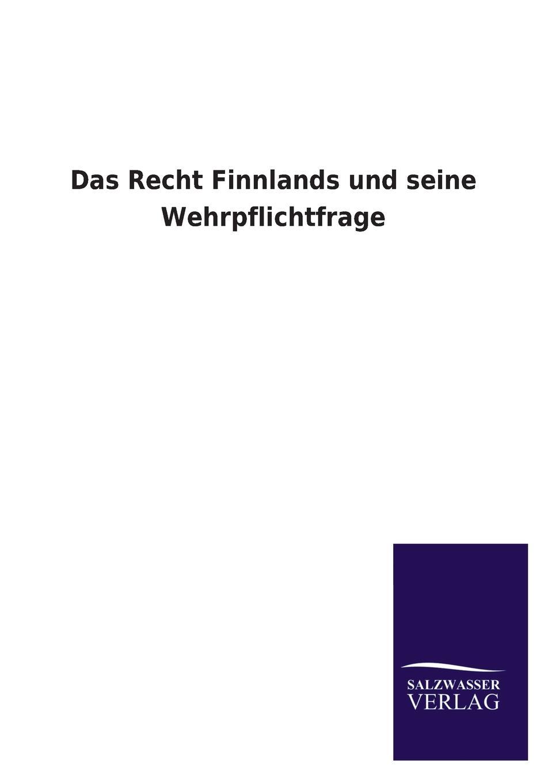 цена Ohne Autor Das Recht Finnlands Und Seine Wehrpflichtfrage в интернет-магазинах