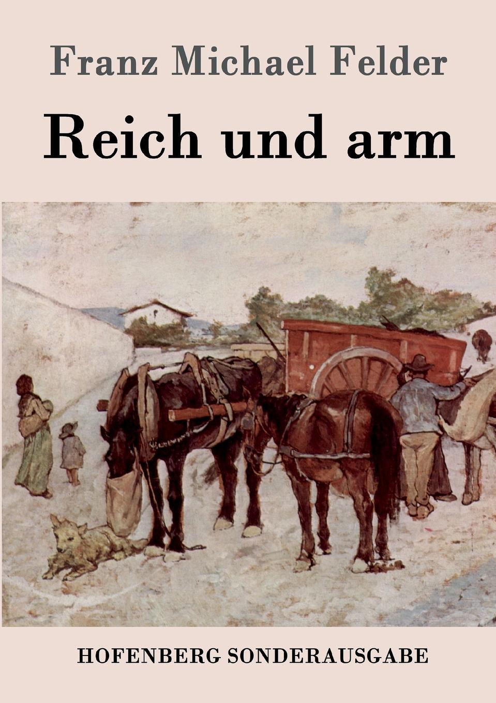 Franz Michael Felder Reich und arm цены