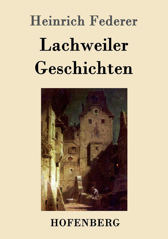 Heinrich Federer Lachweiler Geschichten цена