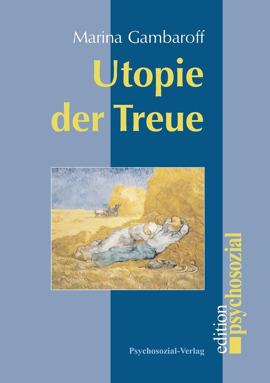 Marina Gambaroff Utopie der Treue недорго, оригинальная цена