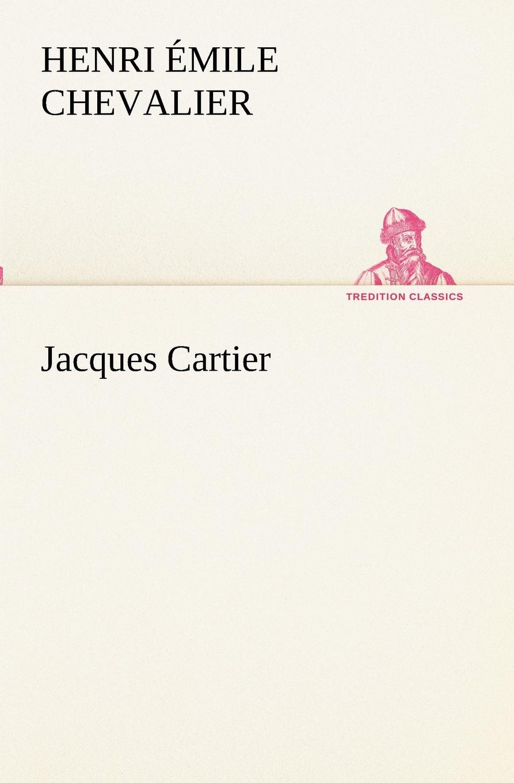 H. Émile (Henri Émile) Chevalier Jacques Cartier h émile henri émile chevalier le chasseur noir
