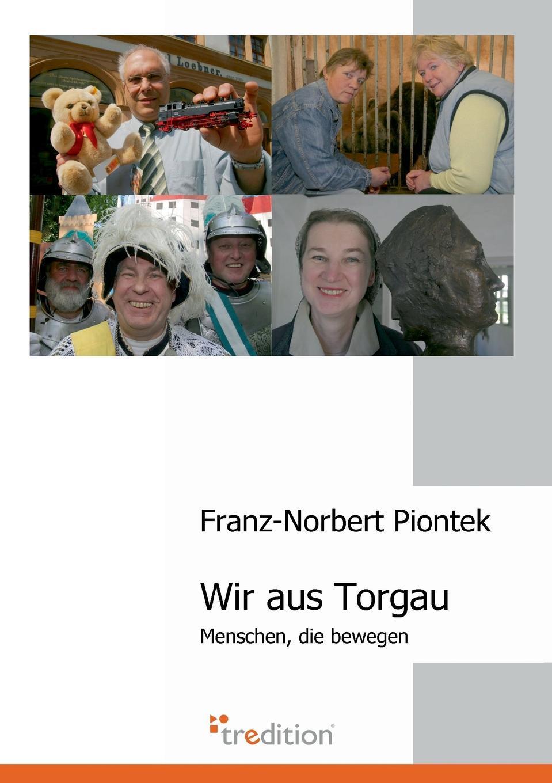 Franz-Norbert Piontek Wir Aus Torgau