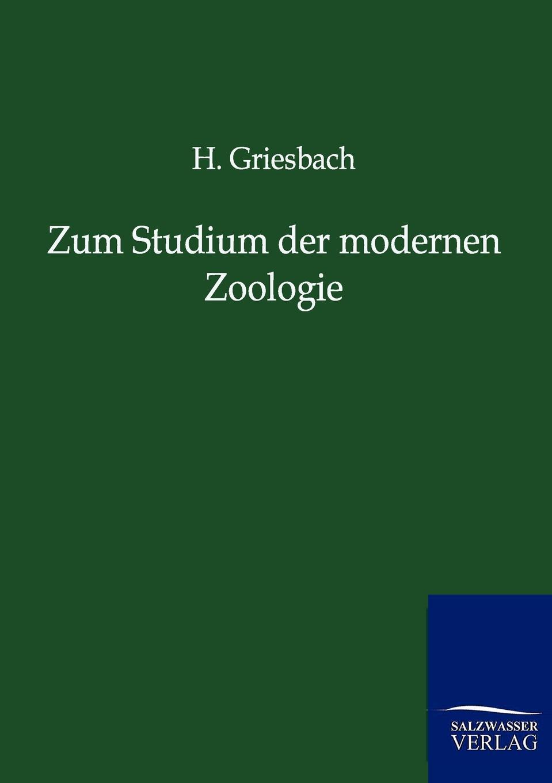 H. Griesbach Zum Studium der modernen Zoologie h griesbach zum studium der modernen zoologie