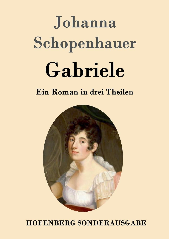 Johanna Schopenhauer Gabriele thomas whittaker schopenhauer
