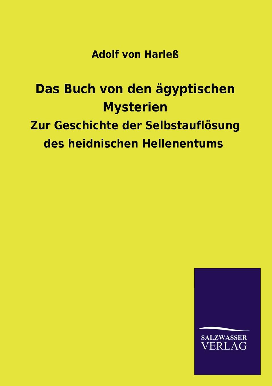 Adolf von Harleß Das Buch von den agyptischen Mysterien adolf von harless das buch von den agyptischen mysterien