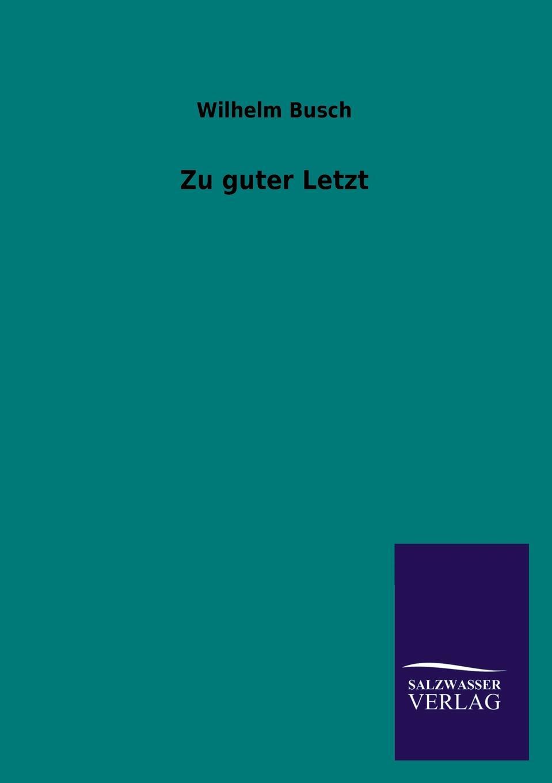 Wilhelm Busch Zu Guter Letzt wilhelm busch album