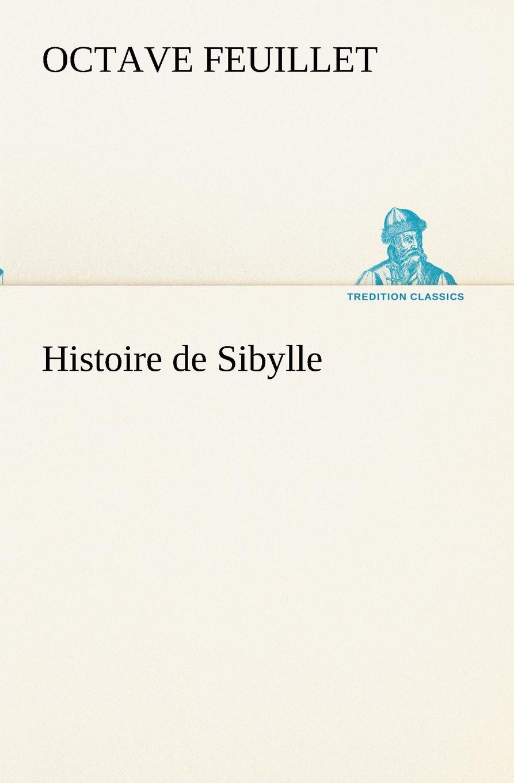 Octave Feuillet Histoire de Sibylle feuillet octave histoire de sibylle