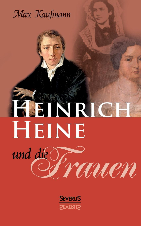 Max Kaufmann Heinrich Heine Und Die Frauen heinrich heine shakespeares madchen und frauen