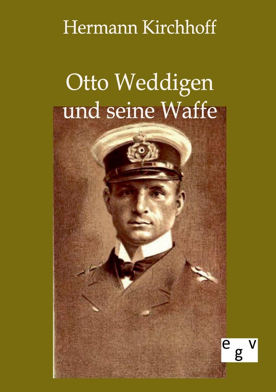 Hermann Kirchhoff Otto Weddigen und seine Waffe otto krisch tagebuch des nordpolarfahrers otto krisch