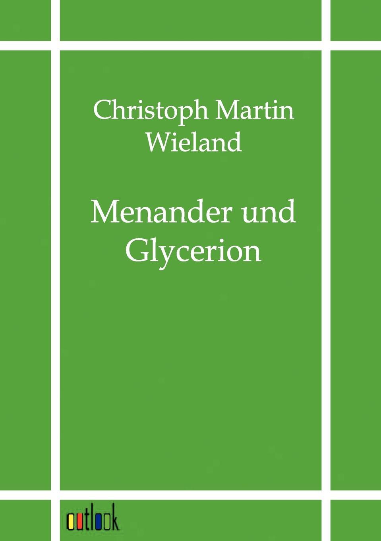 Christoph Martin Wieland Menander und Glycerion