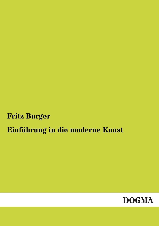 Fritz Burger Einfuhrung in Die Moderne Kunst