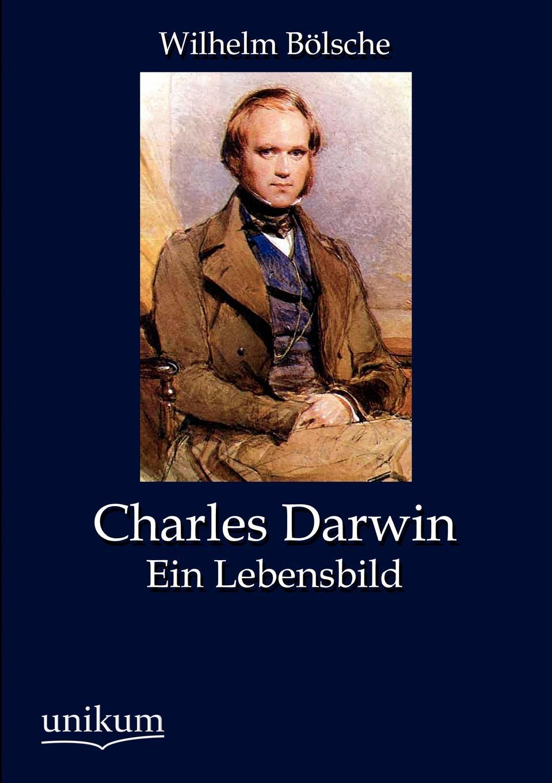 Wilhelm B. Lsche Charles Darwin wilhelm bölsche von wundern und tieren