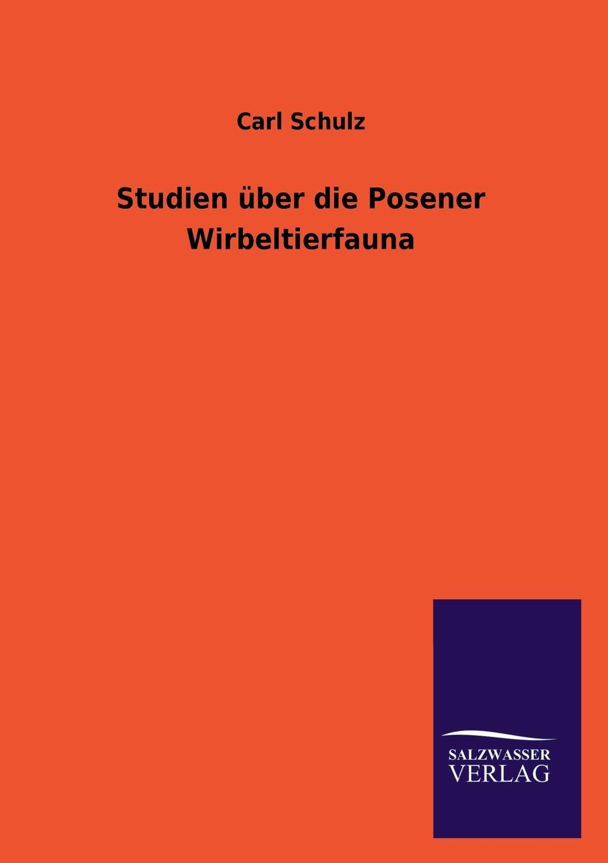 Carl Schulz Studien uber die Posener Wirbeltierfauna marie pancritius studien uber die schlacht bei kunaxa