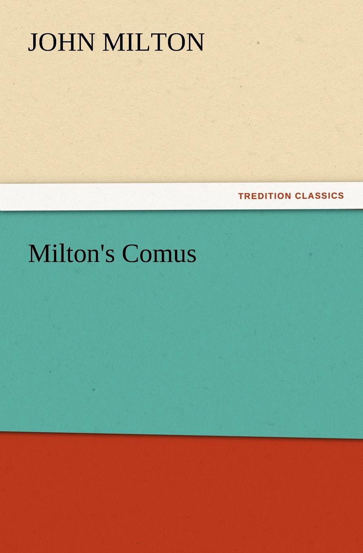 John Milton Milton.s Comus