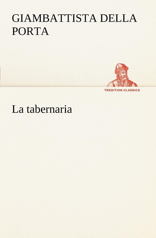 цена на Giambattista della Porta La tabernaria