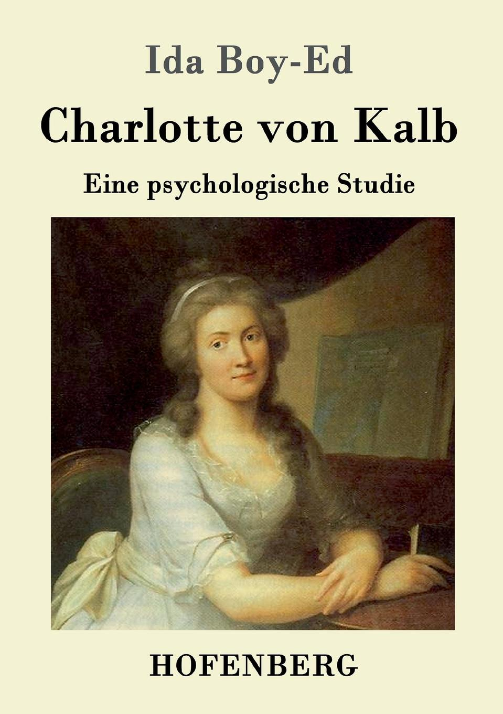 Ida Boy-Ed Charlotte von Kalb jakob wychgram charlotte von schiller