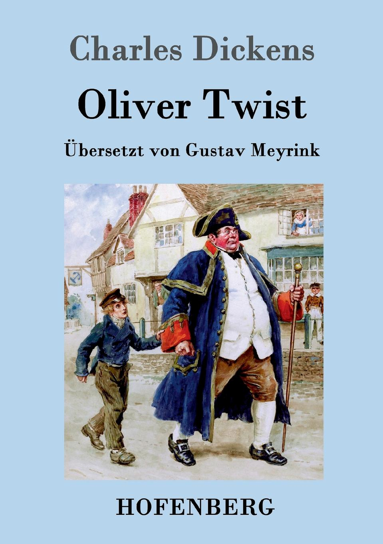 Charles Dickens Oliver Twist oder Der Weg eines Fursorgezoglings все цены