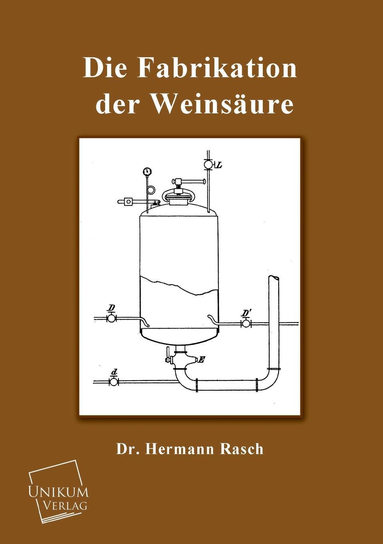 Hermann Rasch Die Fabrikation Der Weinsaure цены