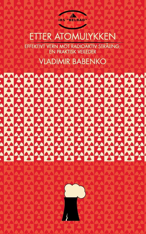 Vladimir Babenko Etter atomulykken vilhelm bang praestegaardsliv i danmark og norge i tidsrummet fra reformationen til det syttende aarhundredes slutning
