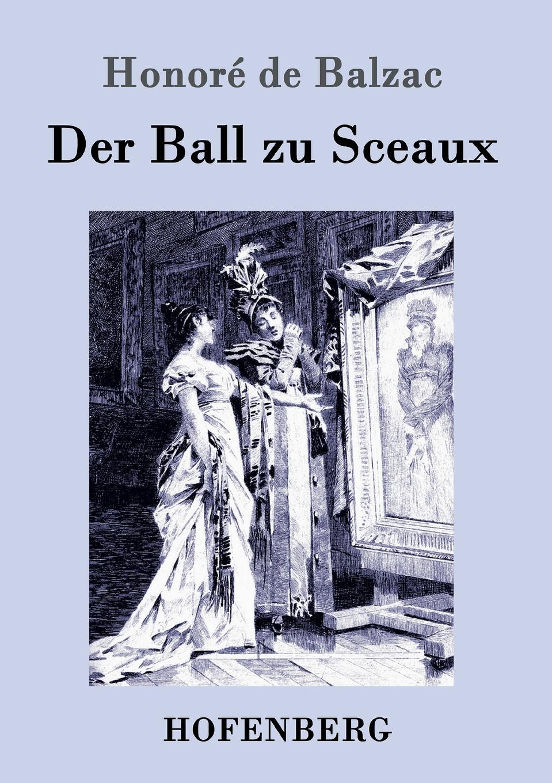 Honoré de Balzac Der Ball zu Sceaux honoré de balzac eine evatochter