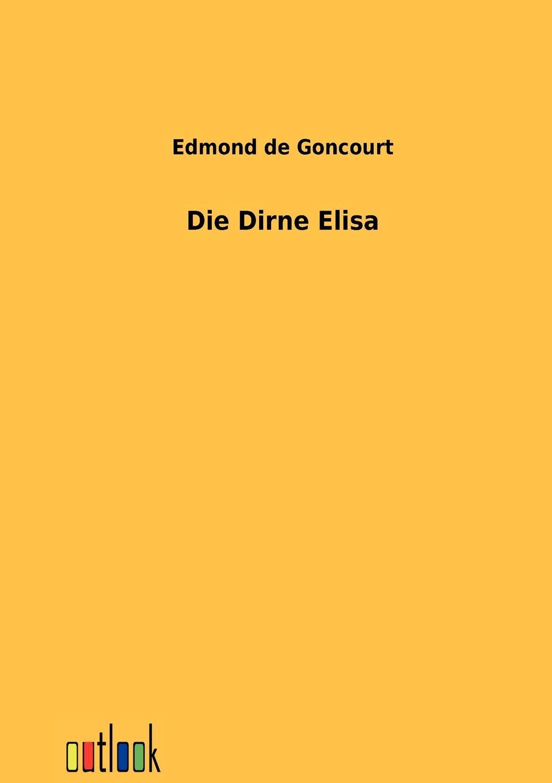 Edmond de Goncourt Die Dirne Elisa edmond de goncourt germinie lacerteux