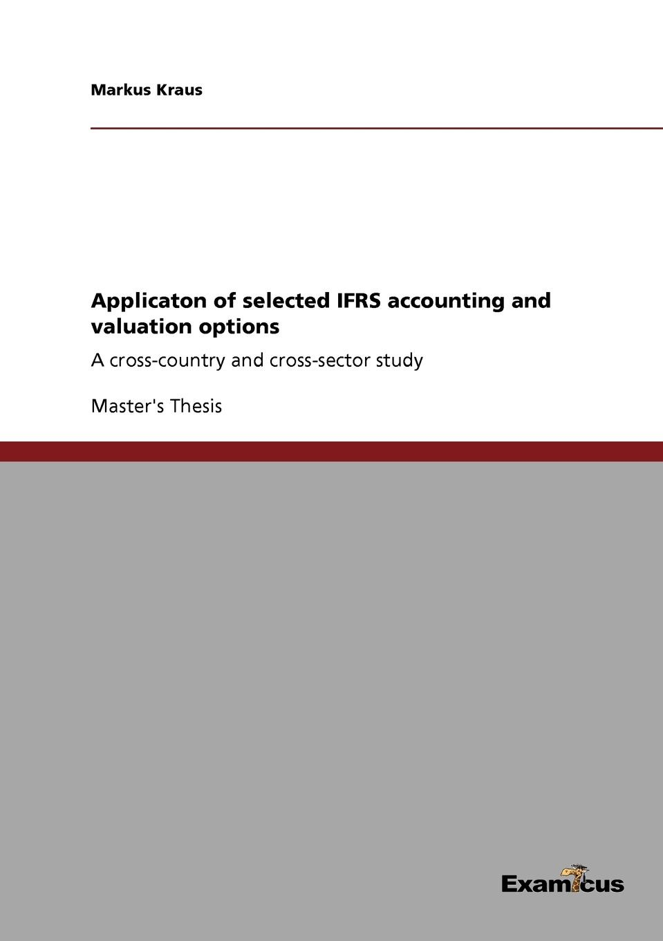 Applicaton of selected IFRS accounting and valuation options Master's Thesis from the year 2006 in the subject Business...